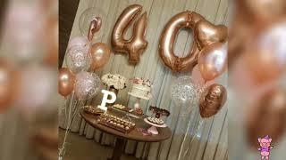 Ideas Para Fiesta De 40 Años Mujer // Cumpleaños