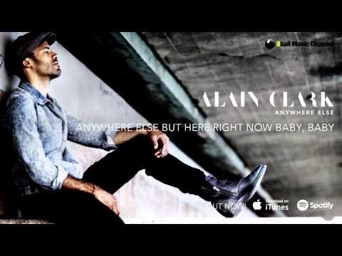 Alain Clark - Anywhere Else (Lyrics Video)