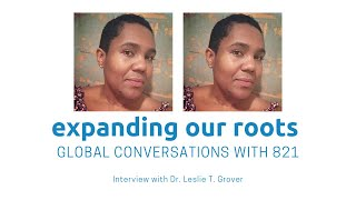 Expanding Our Roots: Dr. Leslie T. Grover