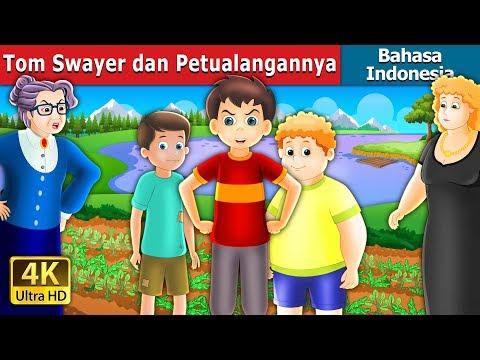 Tom Swayer dan Petualangannya   Dongeng anak   Dongeng Bahasa Indonesia