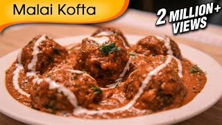 Malai Kofta - Easy To Make Popular North Indian Vegetarian Recipe By Ruchi Bharani