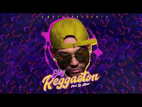 Letra Reggaeton Eloy