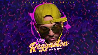 Reggaeton (Audio) - Eloy (Video)