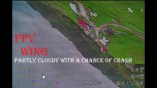 FPV Fixed Wing Acro - Partly Cloudy with a chance of crashing