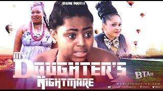 Download Video MY DAUGHTER'S NIGHTMARE - NOLLYWOOD LATEST MOVIE MP3 3GP MP4