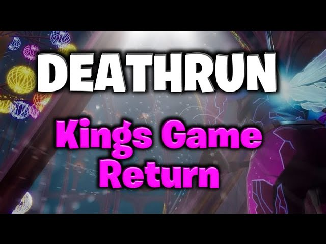 DEATHRUN-ESCAPE KINGS GAME RETURN
