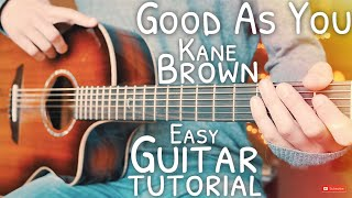 Good As You Kane Brown Guitar  Good As You Guitar  Guitar Lesson #667