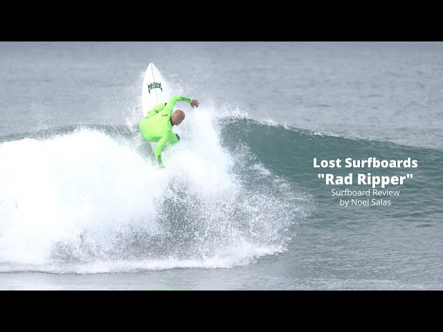 "Lost ""Rad Ripper"" Surfboard Review by Noel Salas Ep.93"