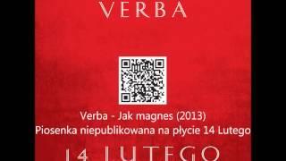 Verba - Jak magnes ( Nowość 2013 )