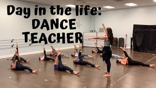 Day In The Life Of A DANCE TEACHER
