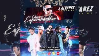 J Alvarez - Quiero Experimentar (Remix) Ft. Luigi 21 Plus, Pusho, Dalmata, Ozuna & Darkiel [AUDIO]