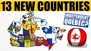 What If Each Canadian Province Became Independent?