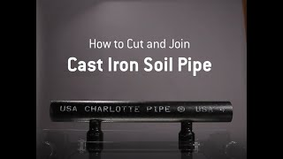 How to Cut and Join Cast Iron Soil Pipe