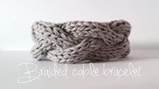 KNITTING TUTORIAL- BRAIDED CABLE BRACELET