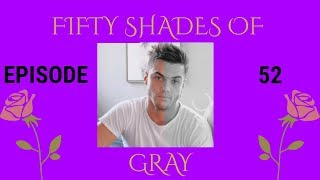 *DIRTY +21* Fifty Shades of Gray - Ep.52 - A Grayson Dolan Imagine
