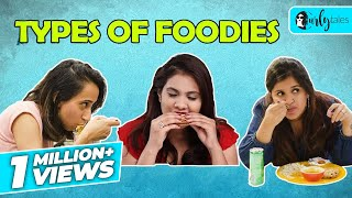Types Of Foodies | Curly Tales