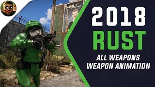 Rust All Weapons & animations 2018