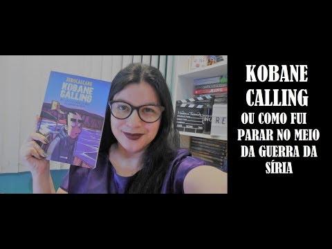 COMO FUI PARAR NO MEIO DA GUERRA DA SÍRIA I KOBANE CALLING