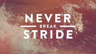 Never Break Stride