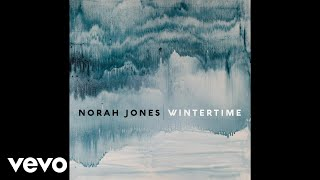 Norah Jones   Wintertime (Audio)