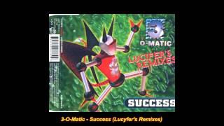 3-O-Matic - Success (Hollywood Ex-Cess Mix)(Lucifer's Remixes)