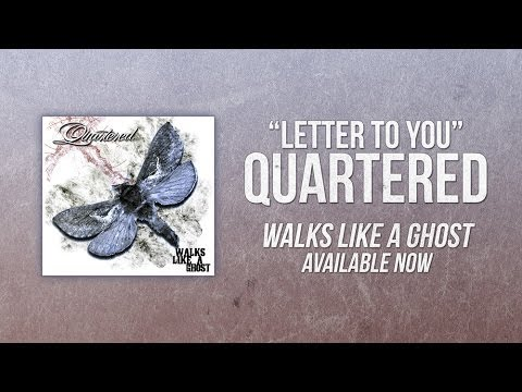 Quartered - Letter To You