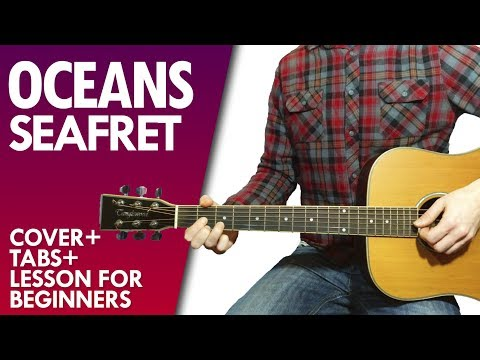 Seafret - Oceans guitar lesson and tab