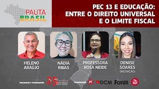 #aovivo | PEC 13 e educação: entre o direito universal e o limite fiscal