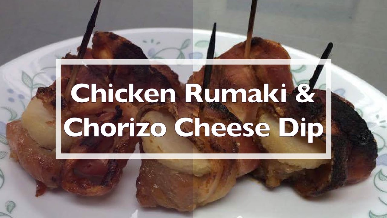 Chicken Rumaki & Chorizo Cheese Dip