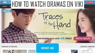 HOW TO WATCH DRAMAS ON VIKI / DRAMAFEVER WITHOUT ADS (also works for youtube)