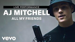"AJ Mitchell   ""All My Friends"" Live Performance | Vevo"
