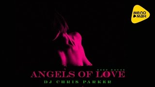 DJ Chris Parker -  Angels of Love (Tour Video)