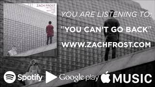(2 of 5) Zach Frost - You Can't Go Back (Official Audio)