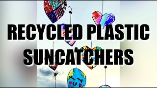 Recycled Plastic Sun Catchers - Earth Day Crafts And Art Ideas For Kids