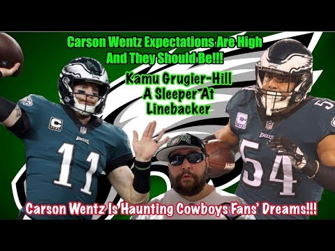 Carson Wentz Expectations And Projections | Cowboys Fans Dream Of Carson Wentz | Kamu Grugier-Hill