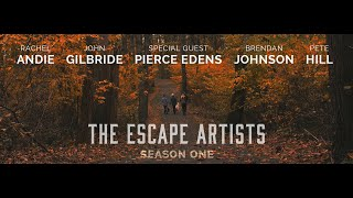 The Escape Artists Season One - A Documentary Series By Skyler Jenkins