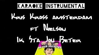 Kris Kross Amsterdam Ft Nielson  Ik Sta Jou Beter  Instrumental Met Tekst Lyrics