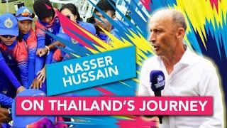Nasser Hussain on Thailand's journey | WI v Tha – Women's T20 World Cup
