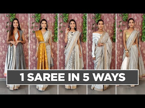 How to wear 1 saree in 5 different styles - 5 Different Ways of Wearing one Saree
