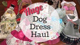 Huge Dog Dress Haul