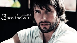 James Blunt - Face The Sun (lyrics) HQ