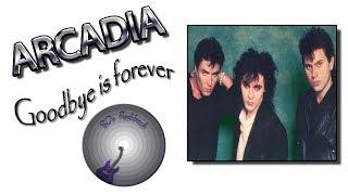 Arcadia - Goodbye is forever (lyrics)