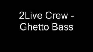 2Live Crew - Ghetto Bass