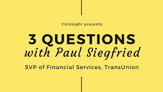 3 questions with TransUnion's Paul Siegfried