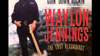 Waylon Jennings - Goin' Down Rockin' (2012 album release)