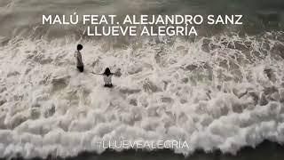 Malú | Llueve Alegría Ft Alejandro Sanz | Adelanto Videoclip