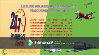Lifeline Air Ambulance in Patna Completely Prepared to Reach Hospital