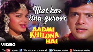 Mat Kar Itna Garoor Full Song | Aadmi Khilona Hai   - YouTube