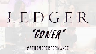 Ledger - Goner (At Home)