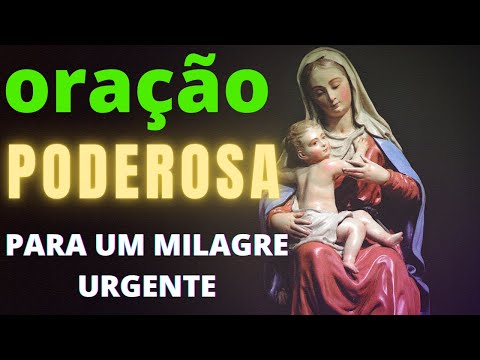 ORAO PODEROSA PARA UM MILAGRE URGENTE -  Receba Seu Milagre Hoje!